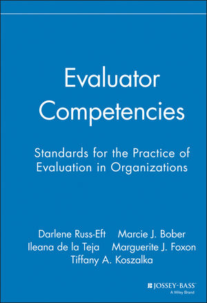 Evaluator Competencies: Standards for the Practice of Evaluation in Organizations