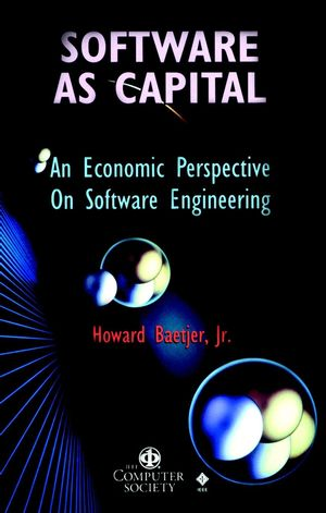 Software as Capital: An Economic Perspective on Software Engineering