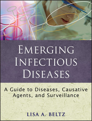 Emerging Infectious Diseases: A Guide to Diseases, Causative Agents, and Surveillance (1118001591) cover image