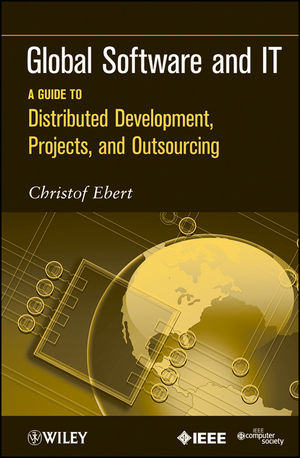 Global Software and IT: A Guide to Distributed Development, Projects, and Outsourcing (1118135091) cover image