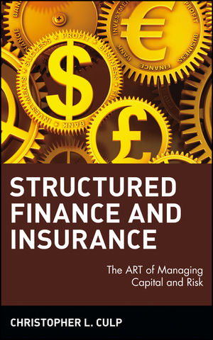 Structured Finance and Insurance: The ART of Managing Capital and Risk (1118160991) cover image