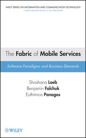 The Fabric of Mobile Services: Software Paradigms and Business Demands (1118210891) cover image