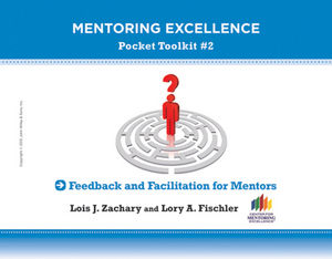 Feedback and Facilitation for Mentors: Mentoring Excellence Toolkit #2 (1118271491) cover image