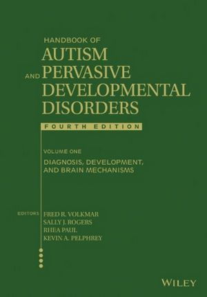 Handbook of Autism and Pervasive Developmental Disorders, Volume 1, Diagnosis, Development, and Brain Mechanisms, 4th Edition (1118282191) cover image