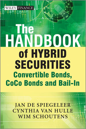 The Handbook of Hybrid Securities: Convertible Bonds, CoCo Bonds, and Bail-In