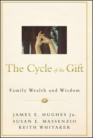 The Cycle of the Gift: Family Wealth and Wisdom (1118487591) cover image