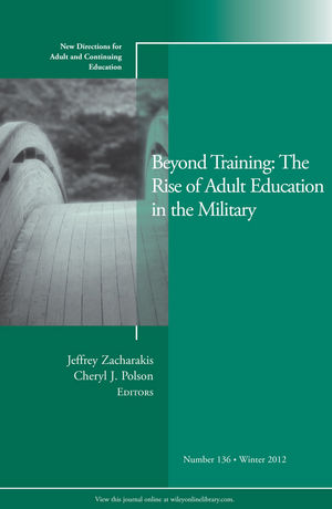 Beyond Training: The Rise of Adult Education in the Military: New Directions for Adult and Continuing Education, Number 136