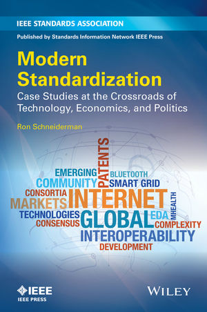Modern Standardization: Case Studies at the Crossroads of Technology, Economics, and Politics (1118678591) cover image