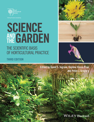Science and the Garden: The Scientific Basis of Horticultural Practice, 3rd Edition (1118778391) cover image