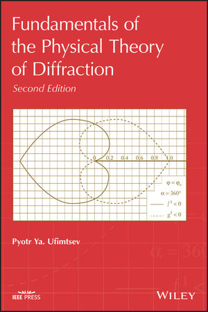 Fundamentals of the Physical Theory of Diffraction, 2nd Edition (1118848691) cover image