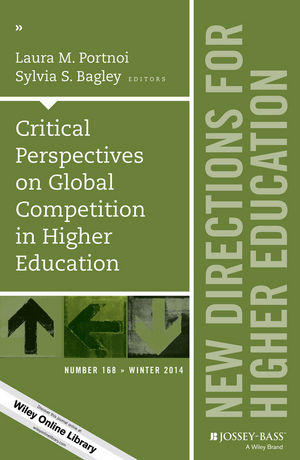 Critical Perspectives on Global Competition in <span class='search-highlight'>Higher</span> <span class='search-highlight'>Education</span>: New Directions for <span class='search-highlight'>Higher</span> <span class='search-highlight'>Education</span>, Number 168