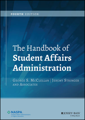 The Handbook of Student Affairs Administration, 4th Edition (1119101891) cover image