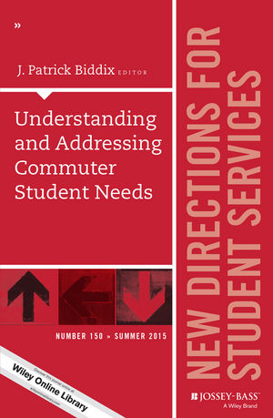 Understanding and Addressing Commuter Student Needs: New Directions for Student Services, Number 150 (1119115191) cover image