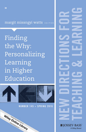 Finding the Why: Personalizing Learning in Higher Education: New Directions for Teaching and Learning, Number 145 (1119254191) cover image