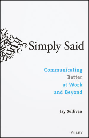 Simply Said: Communicating Better at Work and Beyond (1119285291) cover image