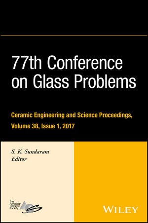 77th Conference on Glass Problems, Volume 38, Issue 1, Volume 38, Issue 1 (1119417791) cover image