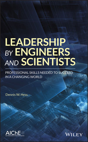 Leadership by Engineers and Scientists: Professional Skills Needed to Succeed in a Changing World
