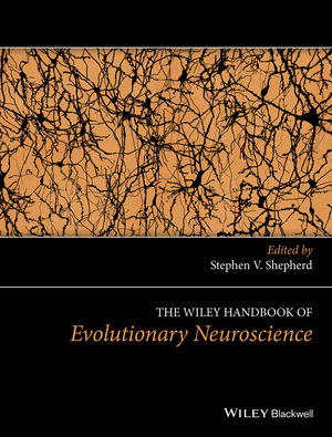 The Wiley Handbook of Evolutionary Neuroscience (1119994691) cover image