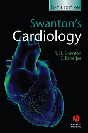 Swanton's Cardiology: A Concise Guide to Clinical Practice, 6th Edition
