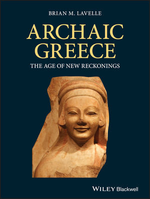 Archaic Greece: The Age of New Reckonings
