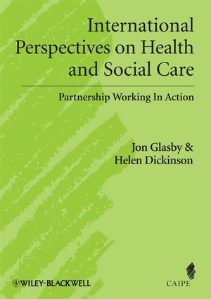 International Perspectives on Health and Social Care: Partnership Working in Action (1444322591) cover image