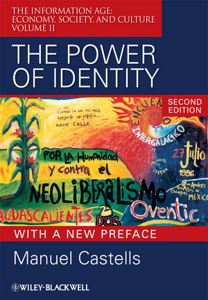 The Power of Identity: The Information Age: Economy, Society, and Culture Volume II, 2nd Edition with a New Preface (1444356291) cover image