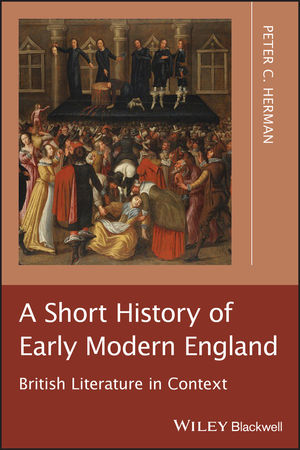 A Short History of Early Modern England: British Literature in Context (1444394991) cover image