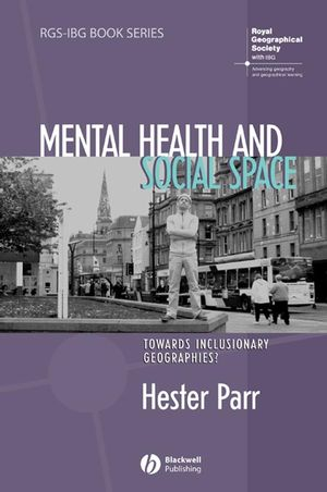 Mental Health and Social Space: Towards Inclusionary Geographies? (1444399691) cover image