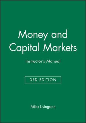 Money and Capital Markets 3e Instructor's Manual
