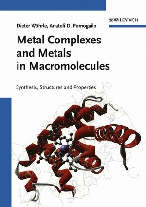 Metal Complexes and Metals in Macromolecules: Synthesis, Structure and Properties (3527304991) cover image