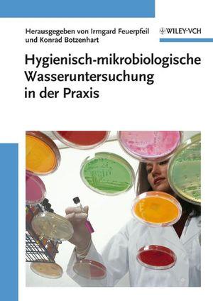 Hygienisch-mikrobiologische Wasseruntersuchung in der Praxis (3527315691) cover image