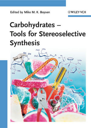 Carbohydrates: Tools for Stereoselective Synthesis (3527323791) cover image