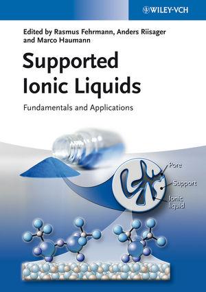 Supported Ionic Liquids: Fundamentals and Applications
