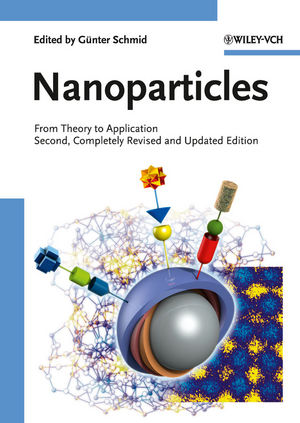 Nanoparticles: From Theory to Application, 2nd, Completely Revised and Updated Edition