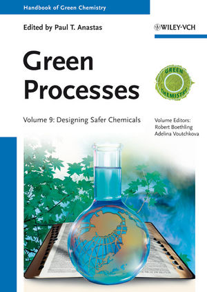 Green Processes: Designing Safer Chemicals, Volume 9