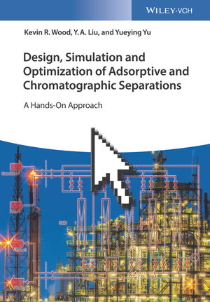 Design, Simulation and Optimization of Adsorptive and Chromatographic Separations: A Hands-On Approach