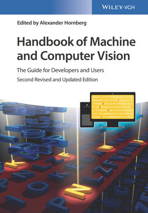 Handbook of Machine and Computer Vision: The Guide for Developers and Users, 2nd Edition (3527413391) cover image