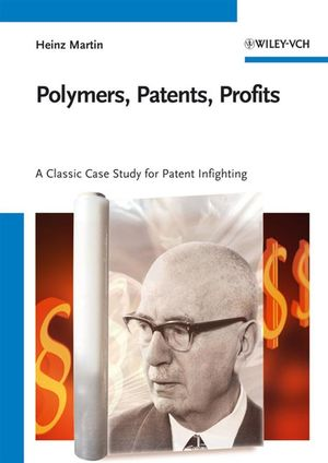 Polymers, Patents, Profits: A Classic Case Study for Patent Infighting (3527610391) cover image