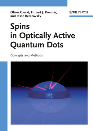 Spins in Optically Active Quantum Dots: Concepts and Methods (3527628991) cover image