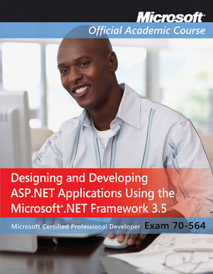 70-564: Designing and Developing ASP.NET Applications Using the Microsoft .NET Framework 3.5 (EHEP001591) cover image