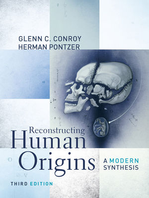 Reconstructing Human Origins: A Modern Synthesis, 3rd Edition