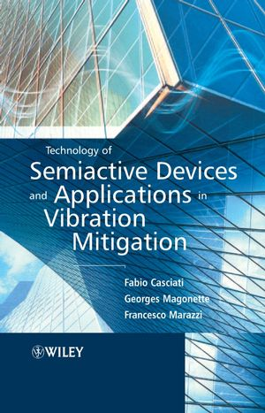 Technology of Semiactive Devices and Applications in Vibration Mitigation (0470022892) cover image