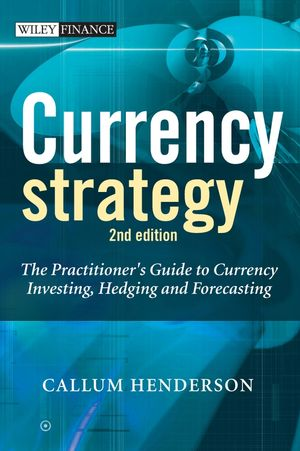 Currency Strategy: The Practitioner's Guide to Currency Investing, Hedging and Forecasting, 2nd Edition