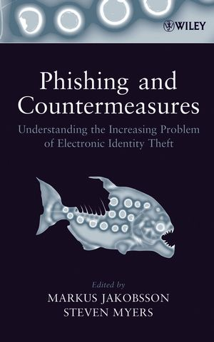 Phishing and Countermeasures: Understanding the Increasing Problem of Electronic Identity Theft (0470086092) cover image