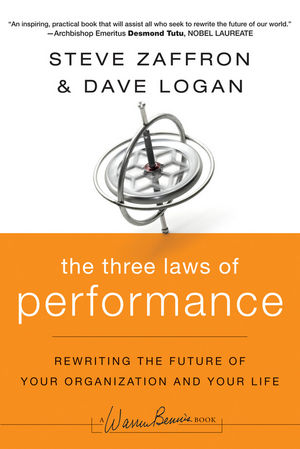 The Three Laws of Performance: Rewriting the Future of Your Organization and Your Life (0470195592) cover image
