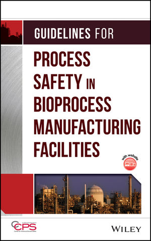 Guidelines for Process Safety in Bioprocess Manufacturing Facilities (0470251492) cover image