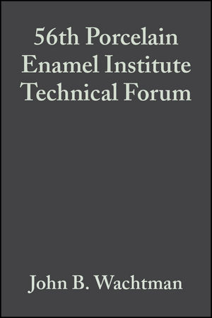 56th Porcelain Enamel Institute Technical Forum, Volume 15, Issue 6