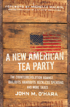 A New American Tea Party: The Counterrevolution Against Bailouts, Handouts, Reckless Spending, and More Taxes (0470608692) cover image