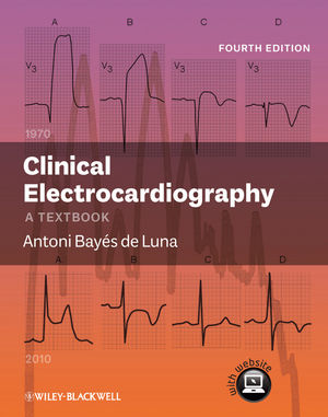 Clinical Electrocardiography: A Textbook, 4th Edition (0470658592) cover image