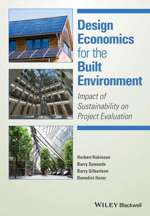 Design Economics for the Built Environment: Impact of Sustainability on Project Evaluation (0470659092) cover image